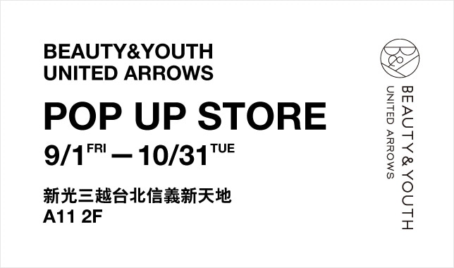 BEAUTY&YOUTH UNITED ARROWS POP UP STORE