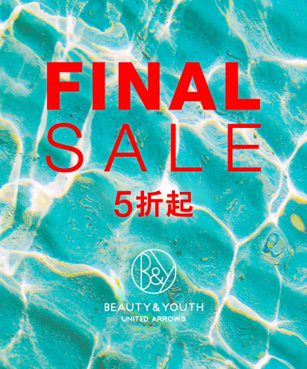 BEAUTY&YOUTH FINAL SALE 折扣商品五折起