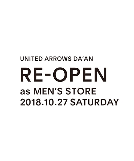 UNITED ARROWS DA'AN RE-OPEN as MEN's STORE